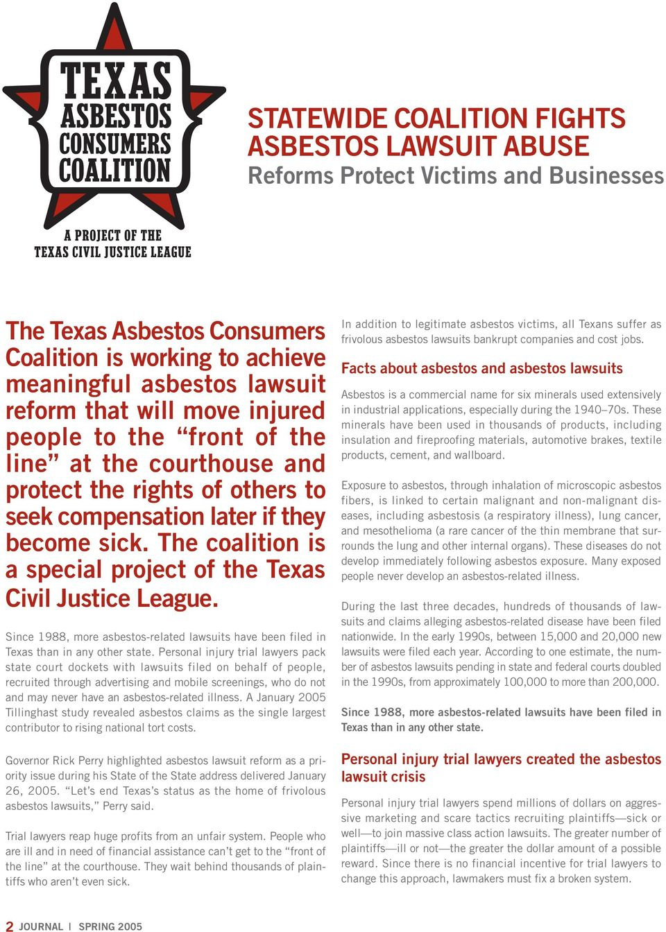 The coalition is a special project of the Texas Civil Justice League. Since 1988, more asbestos-related lawsuits have been filed in Texas than in any other state.