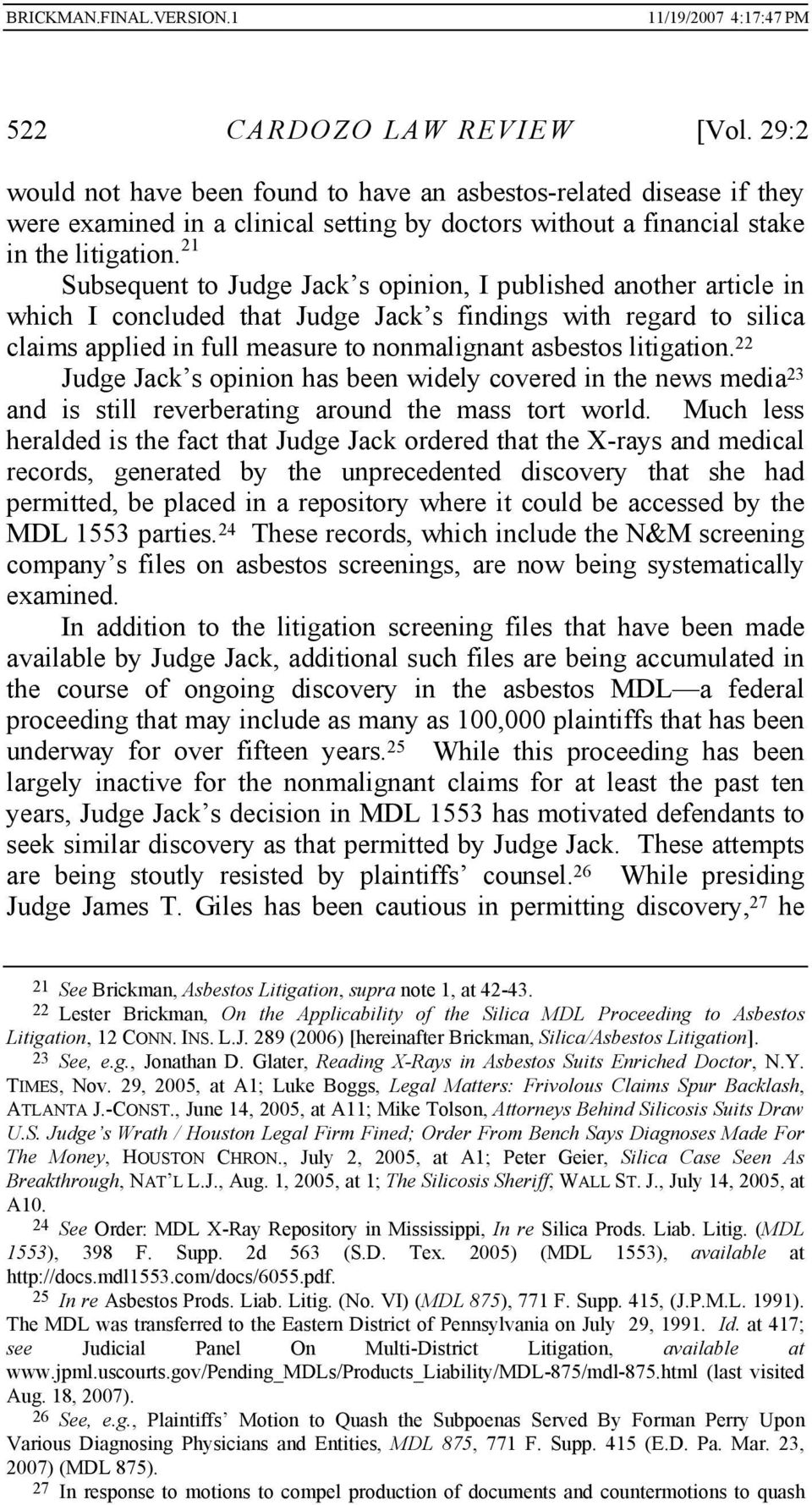 litigation. 22 Judge Jack s opinion has been widely covered in the news media 23 and is still reverberating around the mass tort world.