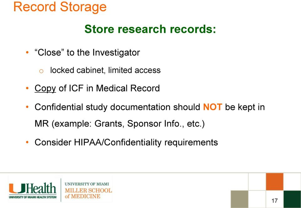 Confidential study documentation should NOT be kept in MR (example: