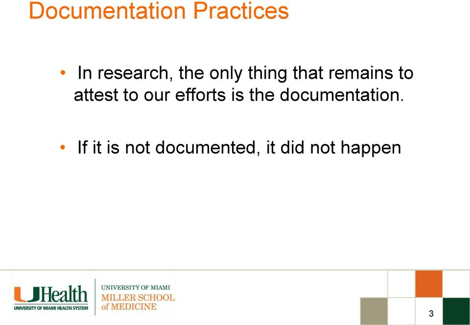 to our efforts is the documentation.