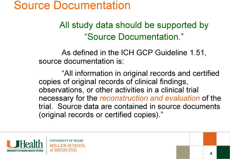 51, source documentation is: All information in original records and certified copies of original records of