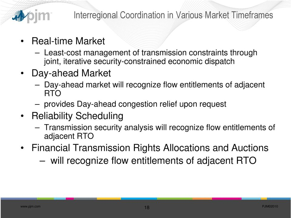 adjacent RTO provides Day-ahead congestion relief upon request Reliability Scheduling Transmission security analysis will recognize