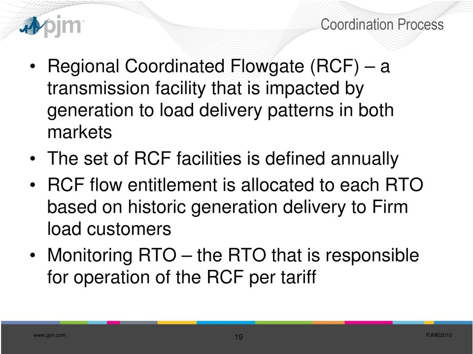 defined annually RCF flow entitlement is allocated to each RTO based on historic generation