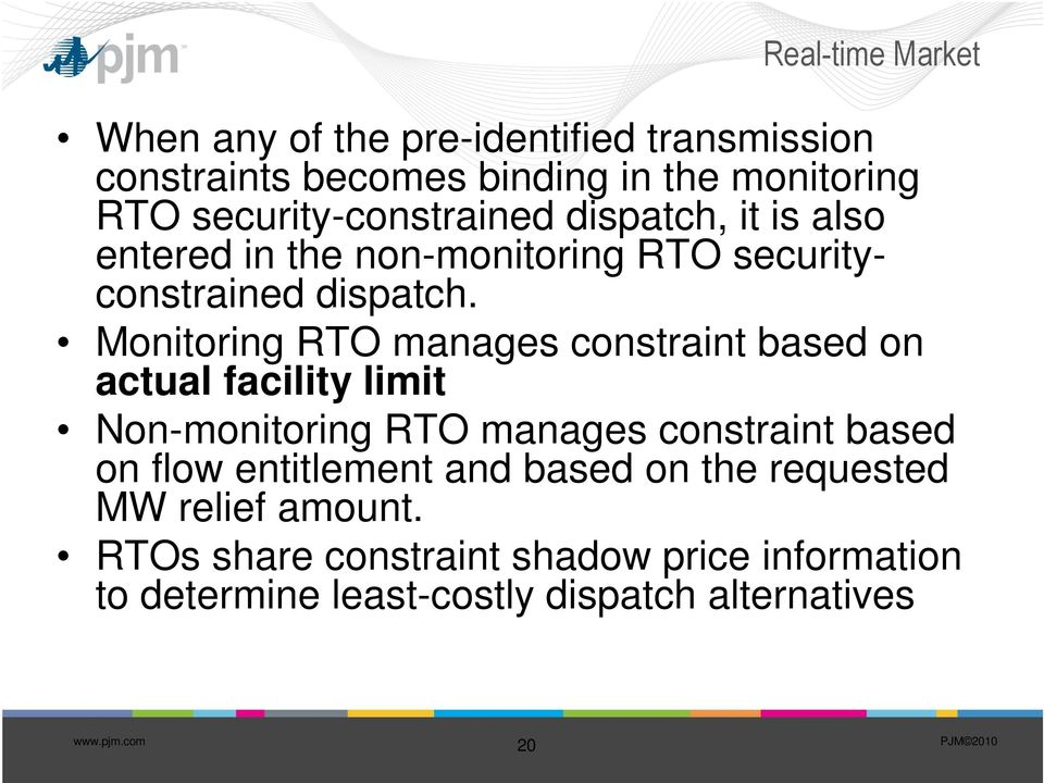 Monitoring RTO manages constraint based on actual facility limit Non-monitoring RTO manages constraint based on flow