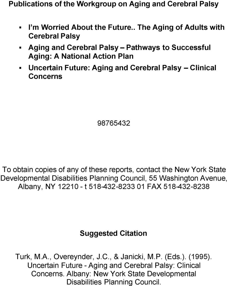 Clinical Concerns 98765432 To obtain copies of any of these reports, contact the New York State Developmental Disabilities Planning Council, 55 Washington Avenue,