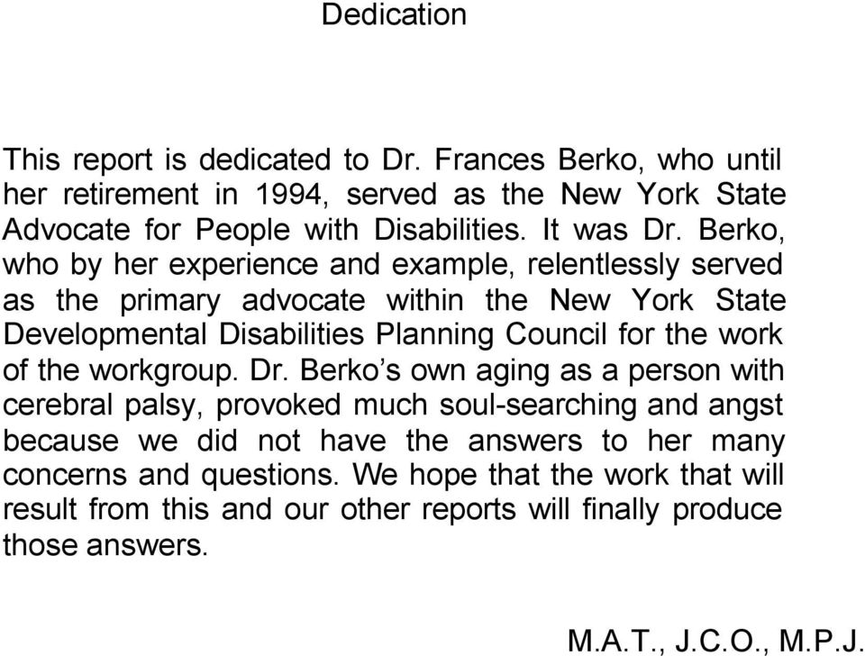 Berko, who by her experience and example, relentlessly served as the primary advocate within the New York State Developmental Disabilities Planning Council for the