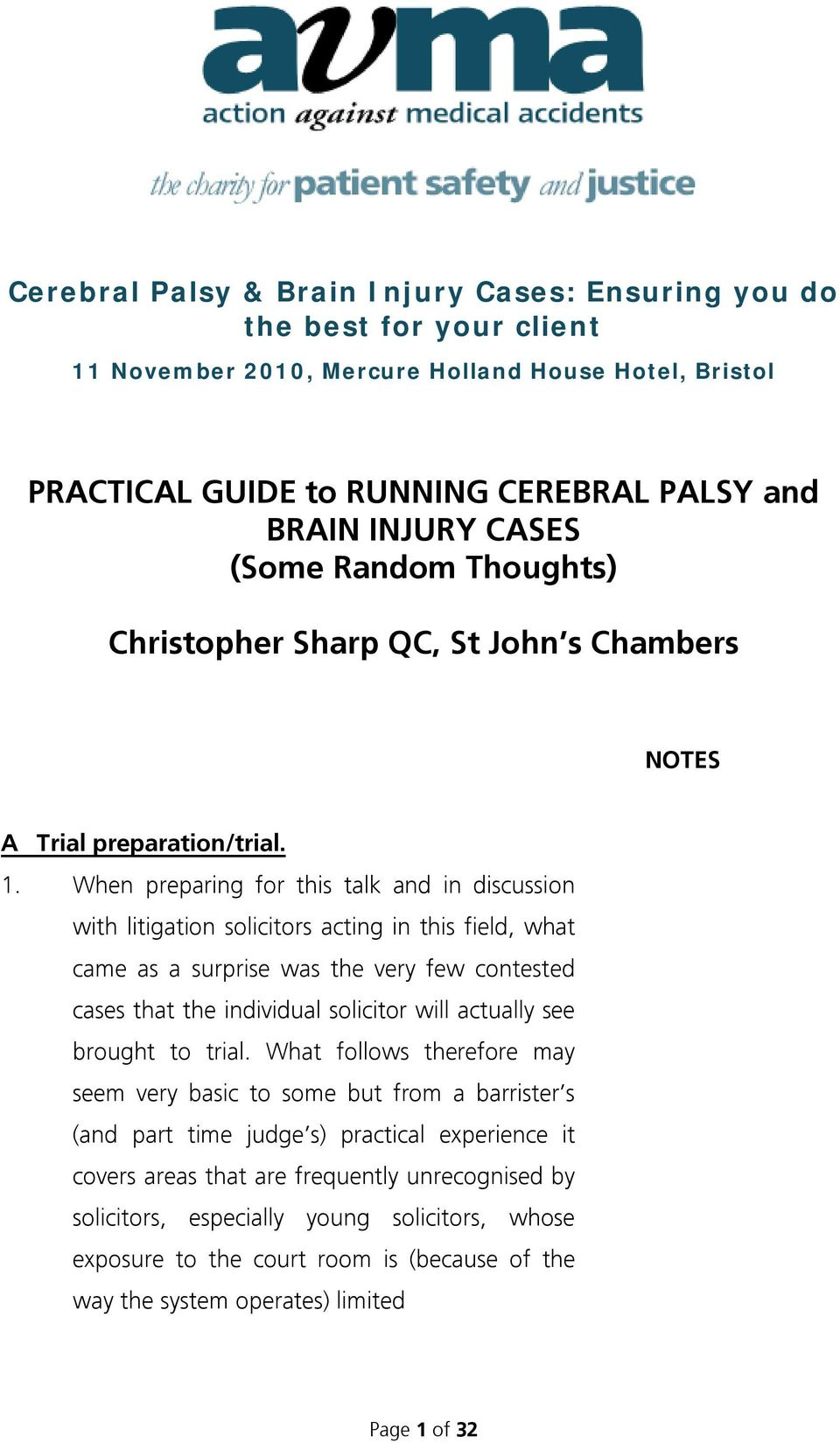 When preparing for this talk and in discussion with litigation solicitors acting in this field, what came as a surprise was the very few contested cases that the individual solicitor will actually