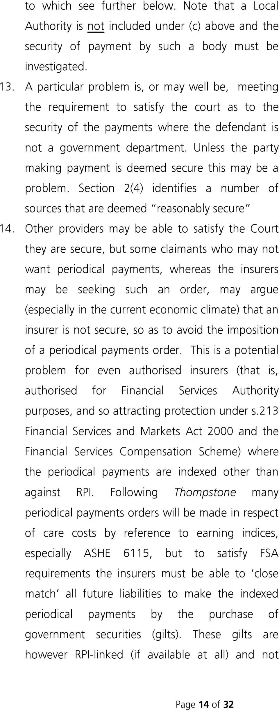 Unless the party making payment is deemed secure this may be a problem. Section 2(4) identifies a number of sources that are deemed reasonably secure 14.