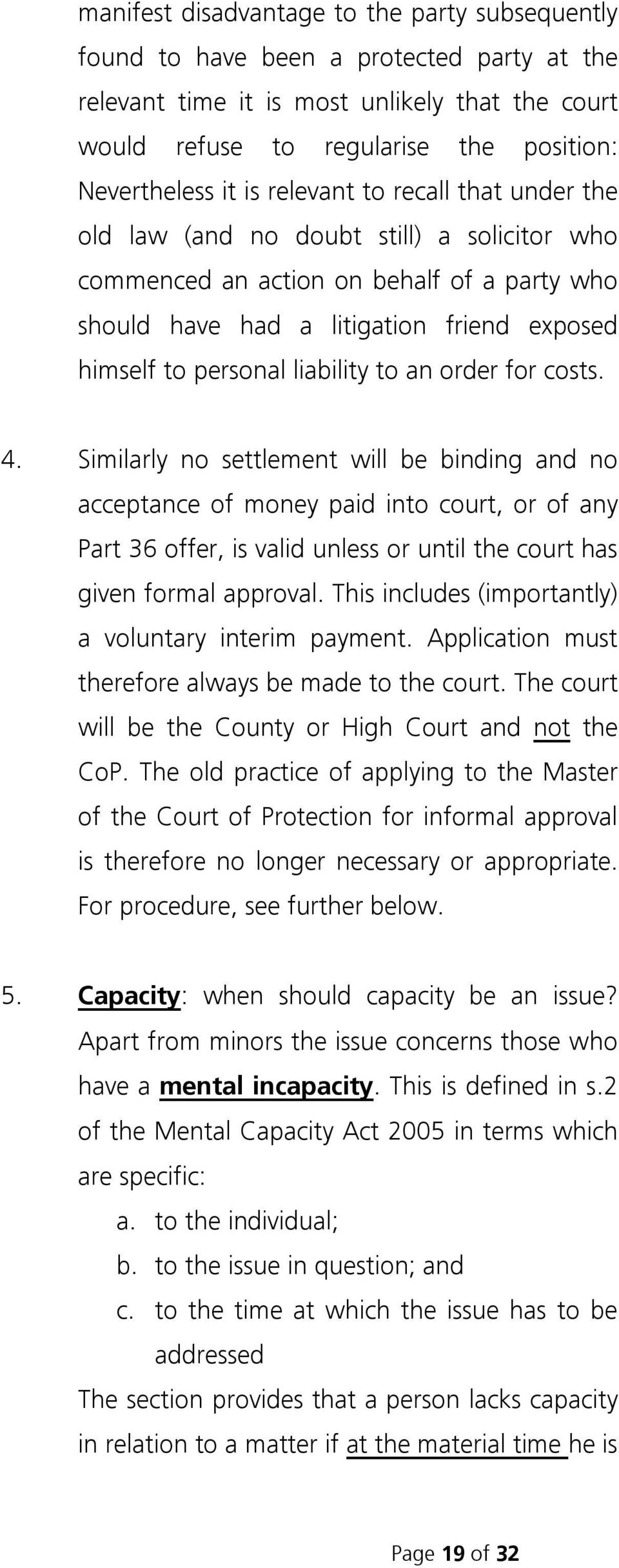 liability to an order for costs. 4.