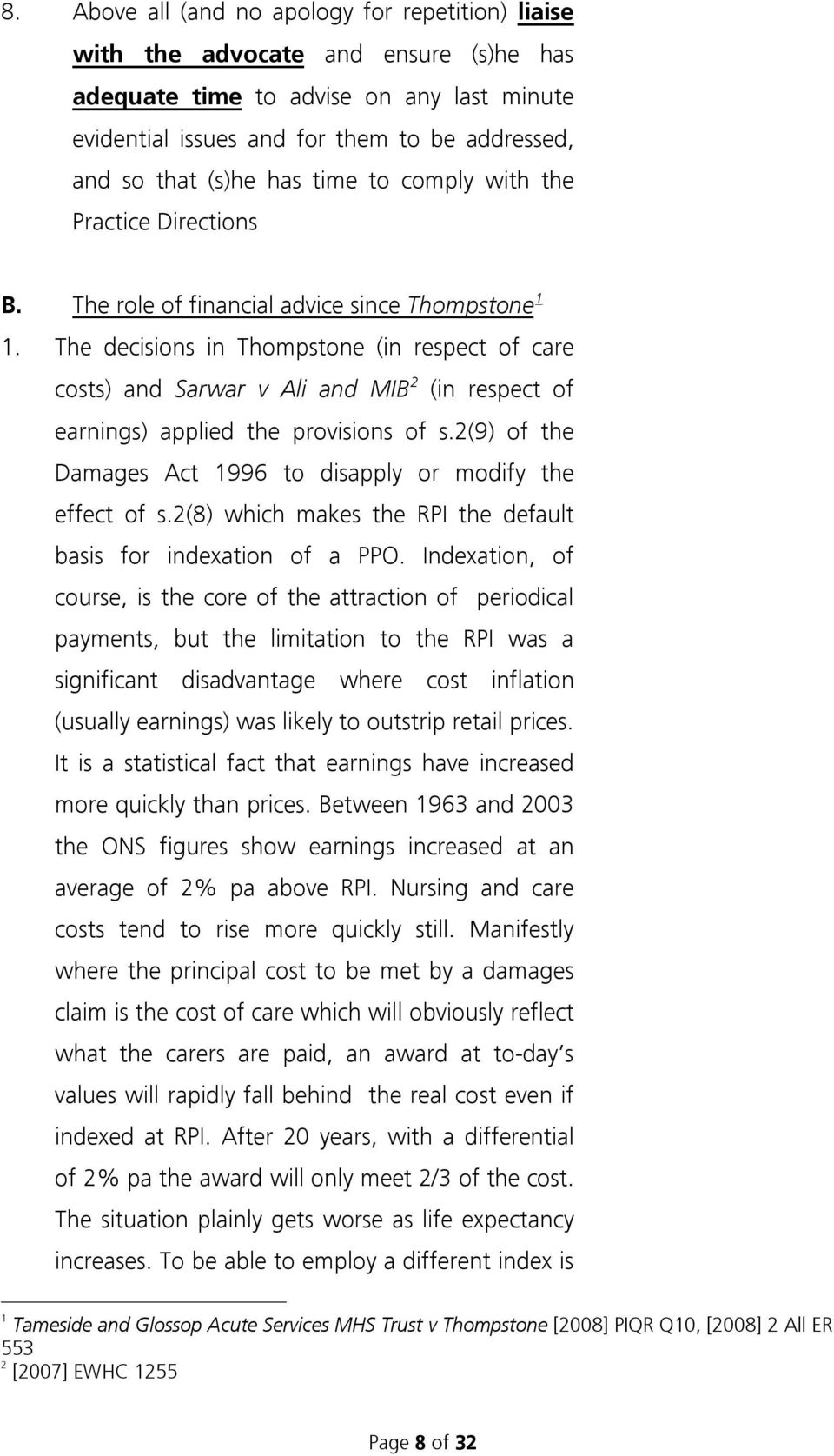 The decisions in Thompstone (in respect of care costs) and Sarwar v Ali and MIB 2 (in respect of earnings) applied the provisions of s.