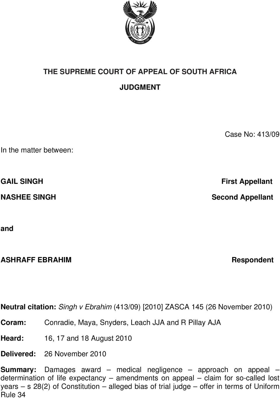 R Pillay AJA Heard: 16, 17 and 18 August 2010 Delivered: 26 November 2010 Summary: Damages award medical negligence approach on appeal determination of