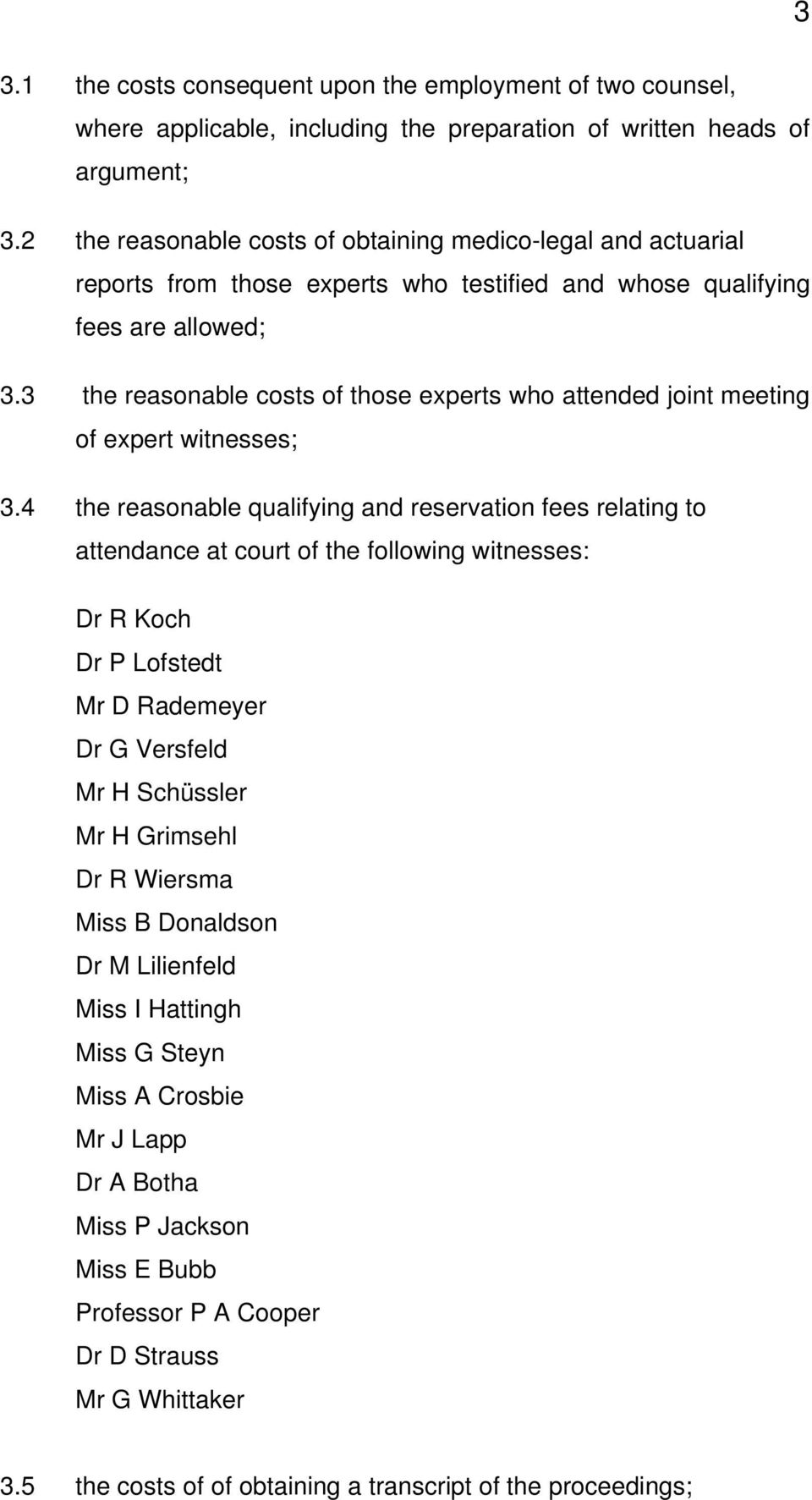 3 the reasonable costs of those experts who attended joint meeting of expert witnesses; 3.