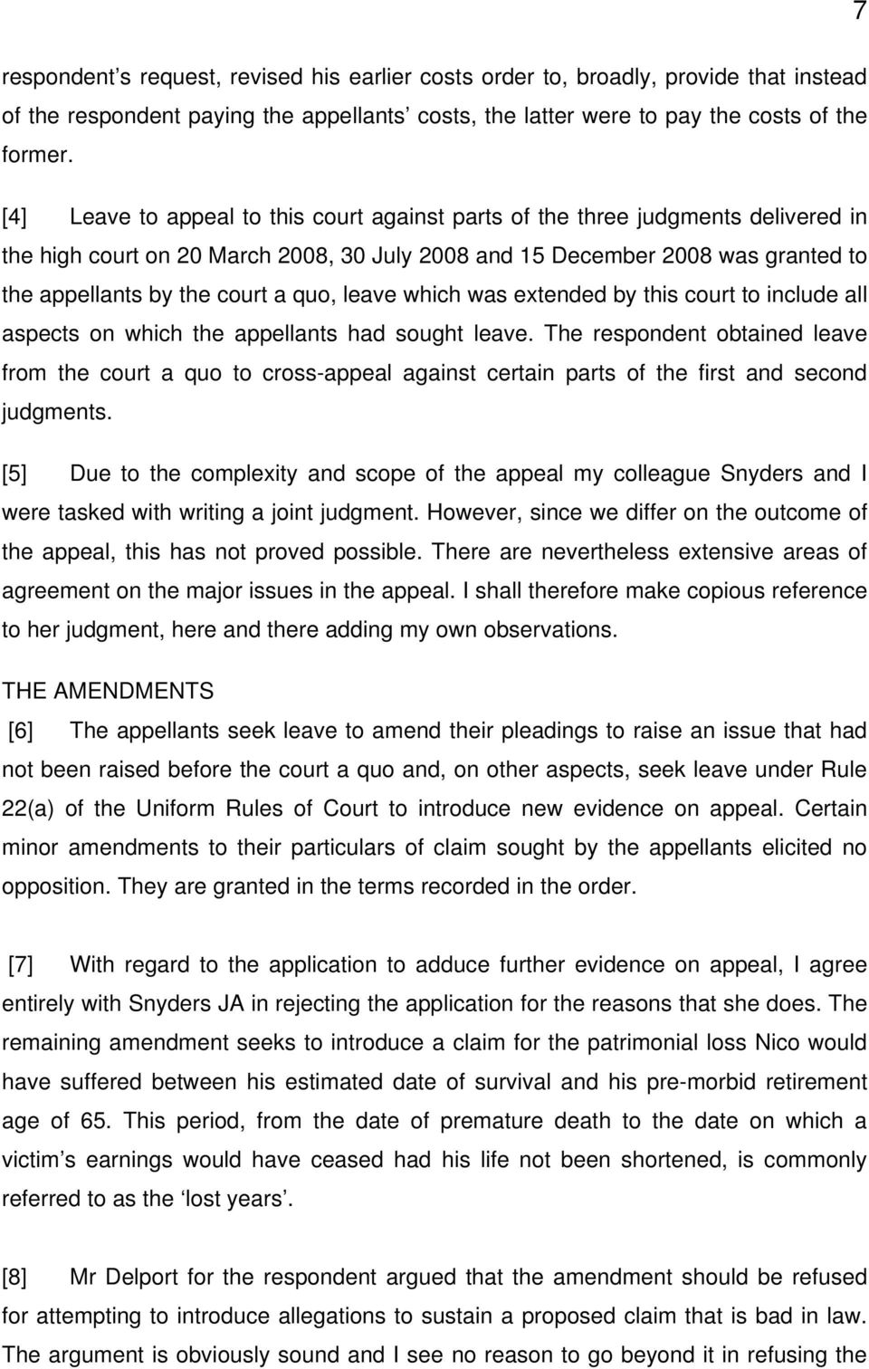 quo, leave which was extended by this court to include all aspects on which the appellants had sought leave.