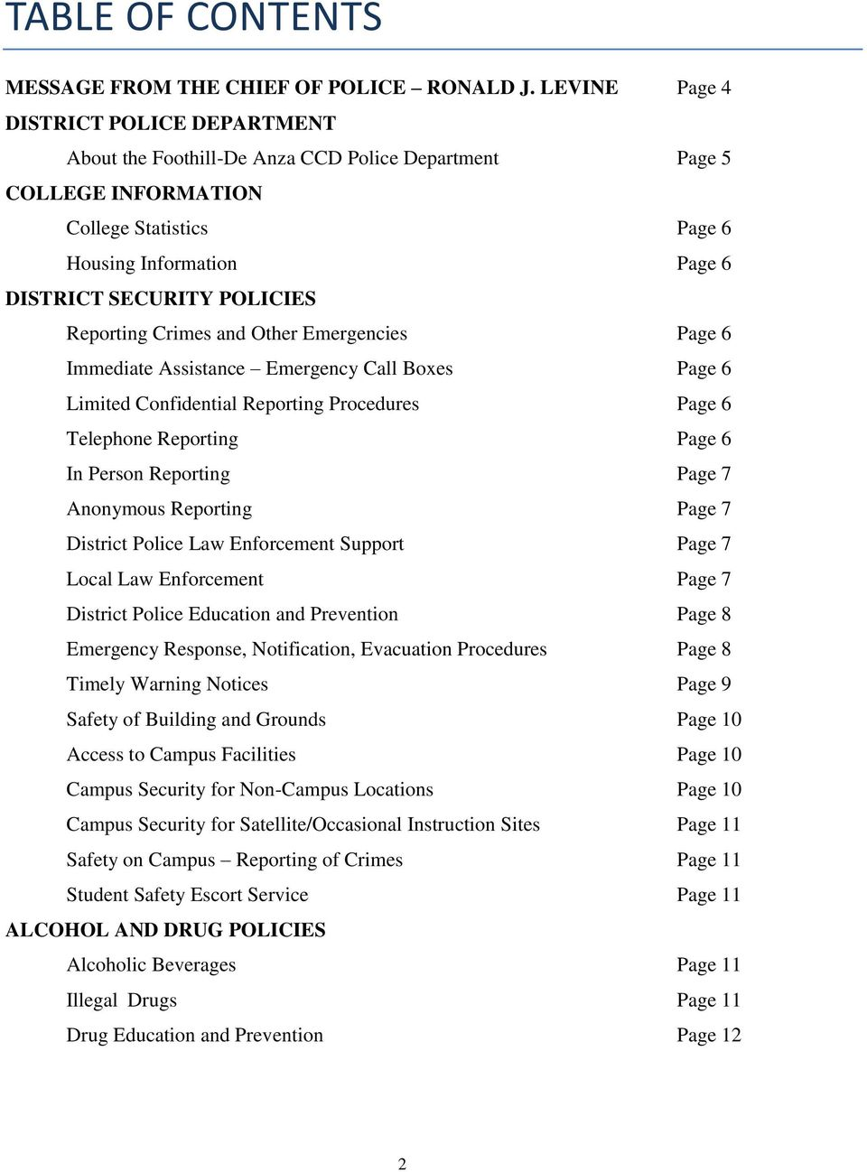 Reporting Crimes and Other Emergencies Page 6 Immediate Assistance Emergency Call Boxes Page 6 Limited Confidential Reporting Procedures Page 6 Telephone Reporting Page 6 In Person Reporting Page 7