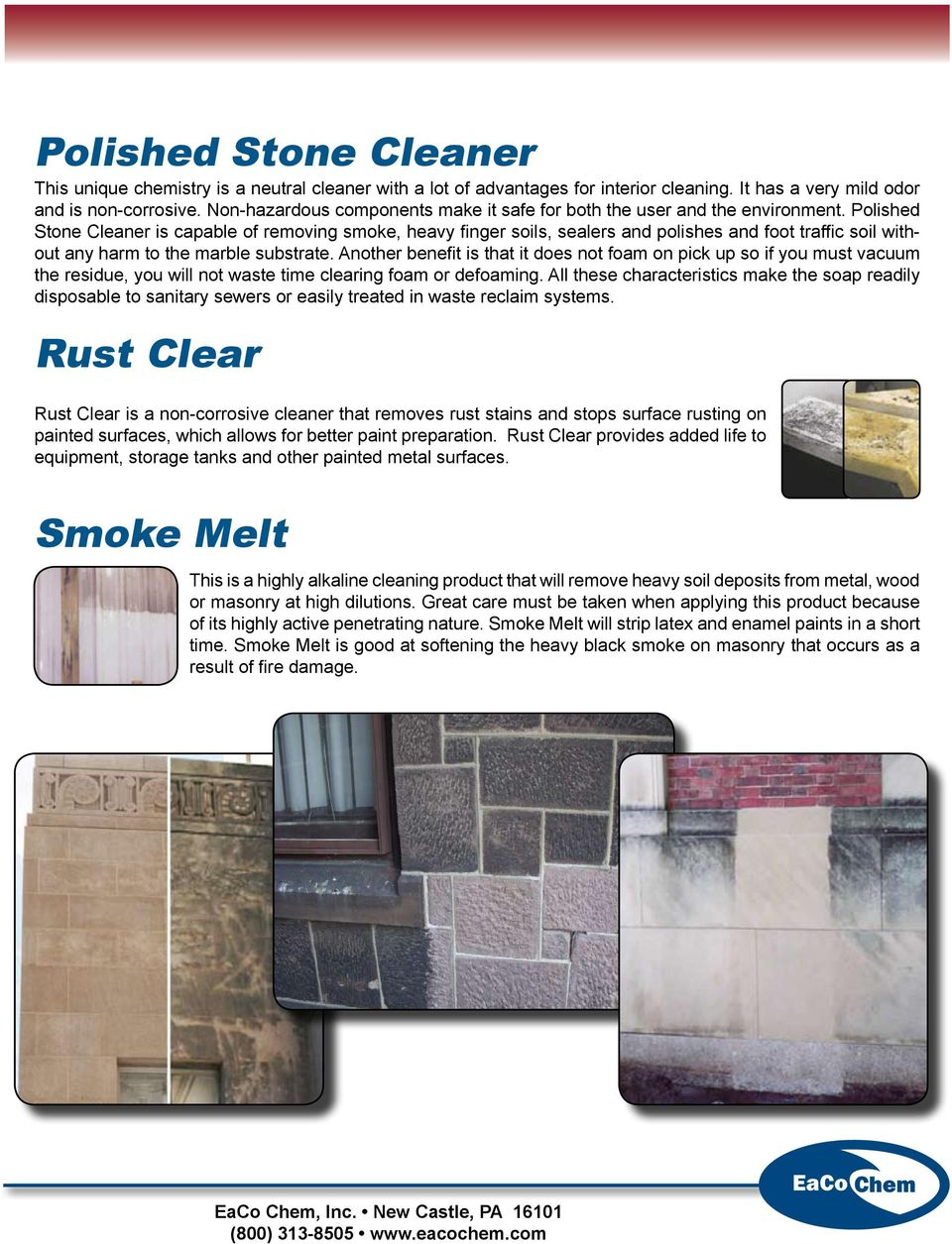 Polished Stone Cleaner is capable of removing smoke, heavy finger soils, sealers and polishes and foot traffic soil without any harm to the marble substrate.