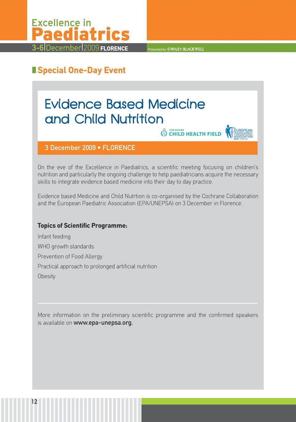 Evidence based Medicine and Child Nutrtion is co-organised by the Cochrane Collaboration and the European Paediatric Association (EPA/UNEPSA) on 3 December in Florence.