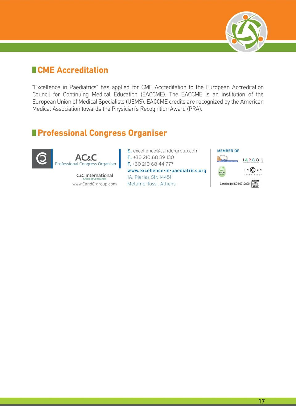 EACCME credits are recognized by the American Medical Association towards the Physician s Recognition Award (PRA).