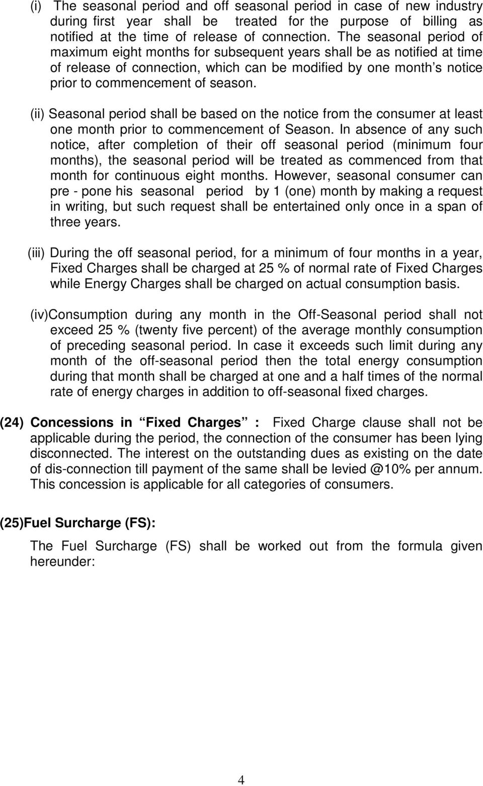 (ii) Seasonal period shall be based on the notice from the consumer at least one month prior to commencement of Season.