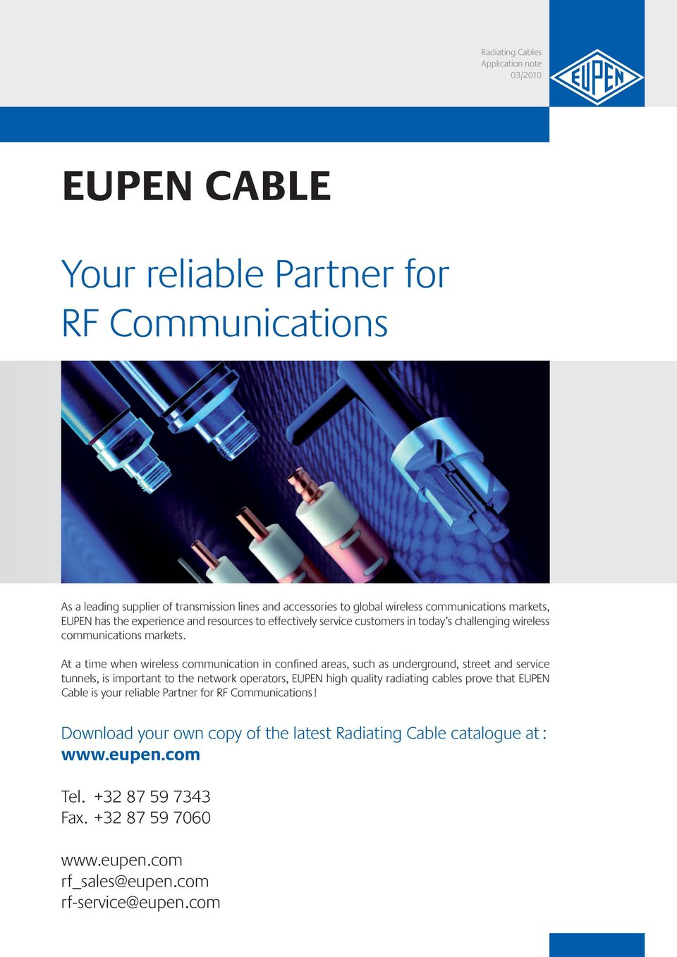 At a time when wireless communication in confined areas, such as underground, street and service tunnels, is important to the network operators, EUPEN high quality radiating