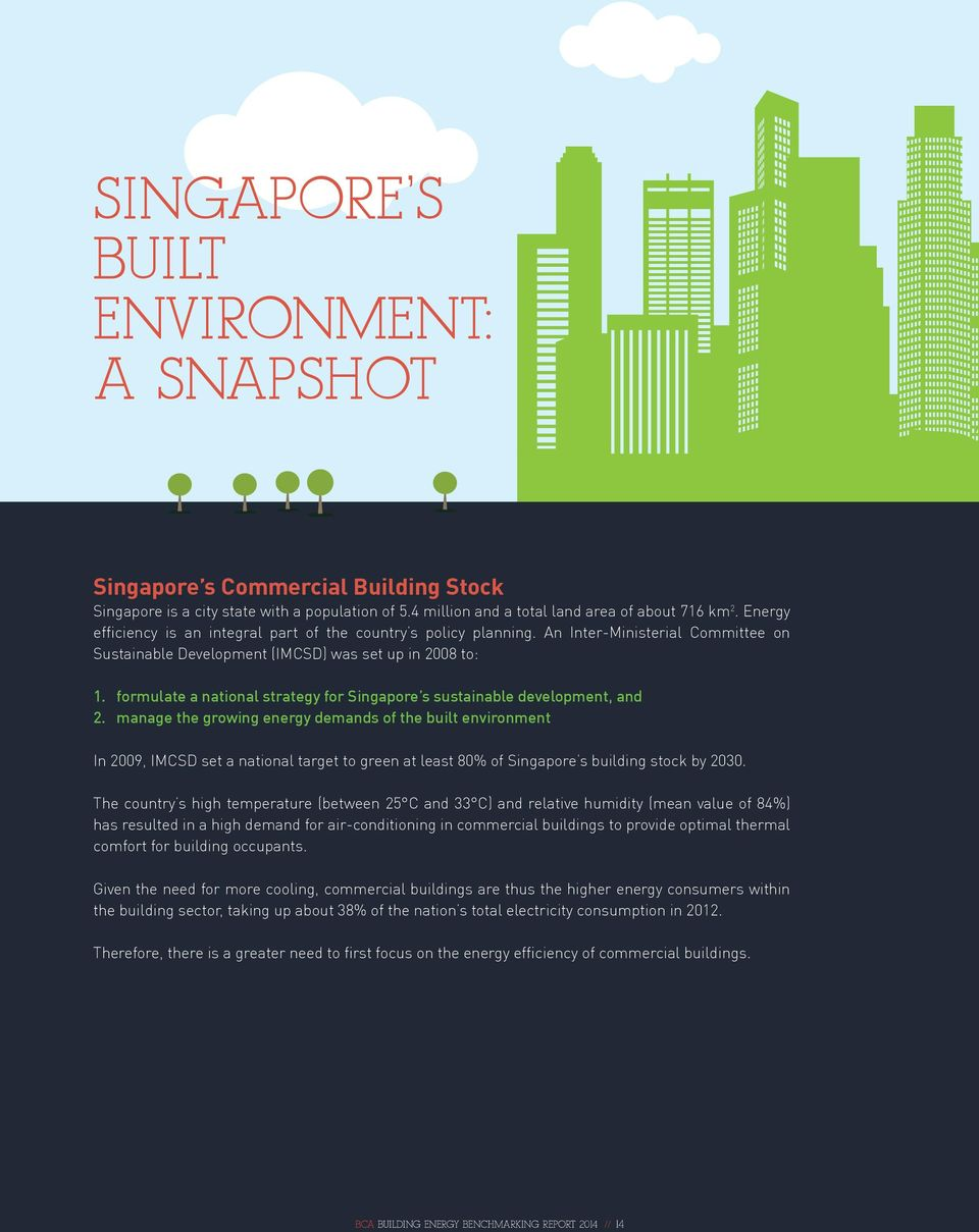 formulate a national strategy for Singapore s sustainable development, and 2.