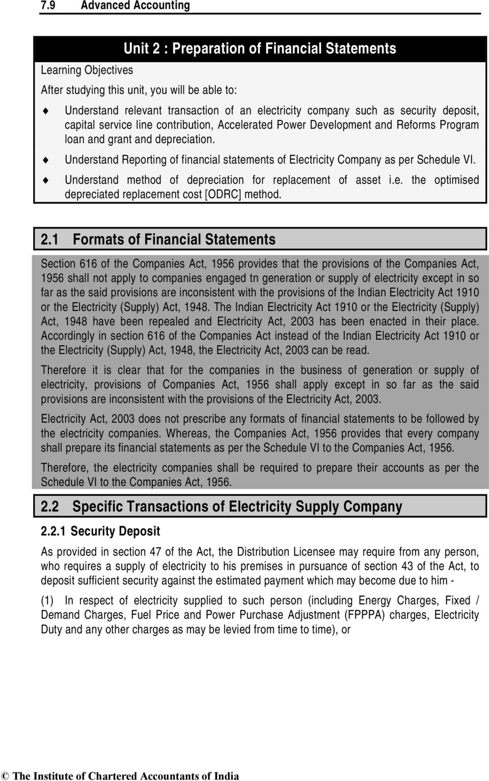 Understand Reporting of financial statements of Electricity Company as per Schedule VI. Understand method of depreciation for replacement of asset i.e. the optimised depreciated replacement cost [ODRC] method.