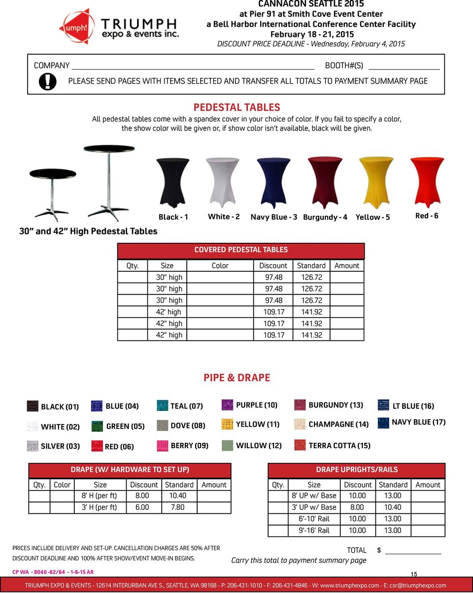 Black - 1 White - 2 30 and 42 High Pedestal Tables Navy Blue - 3 Burgundy - 4 Yellow - 5 Red - 6 COVERED PEDESTAL TABLES Qty.