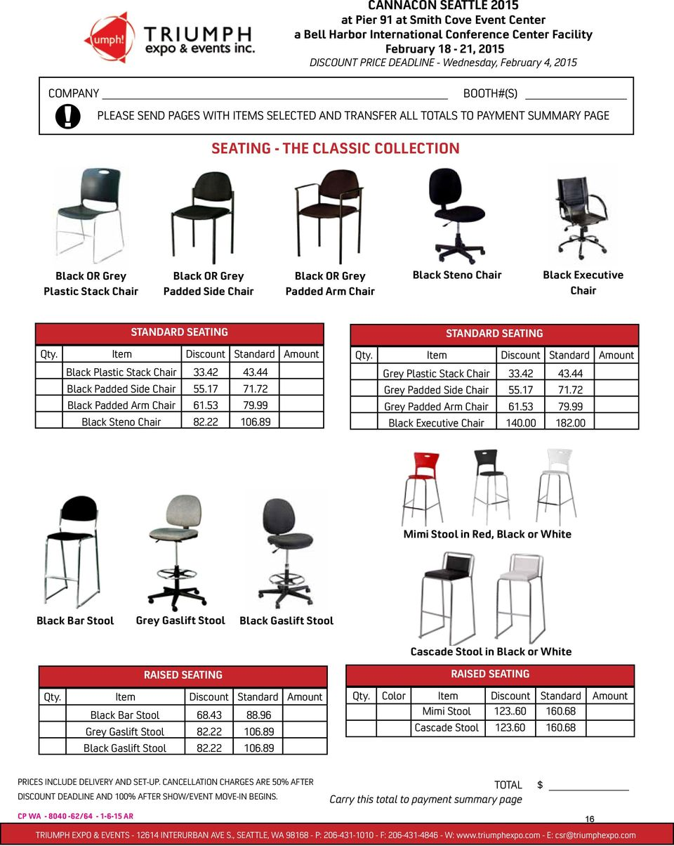 89 STANDARD SEATING Grey Plastic Stack Chair Grey Padded Side Chair Grey Padded Arm Chair Black Executive Chair 33.42 55.17 61.53 140.00 43.44 71.72 79.99 182.