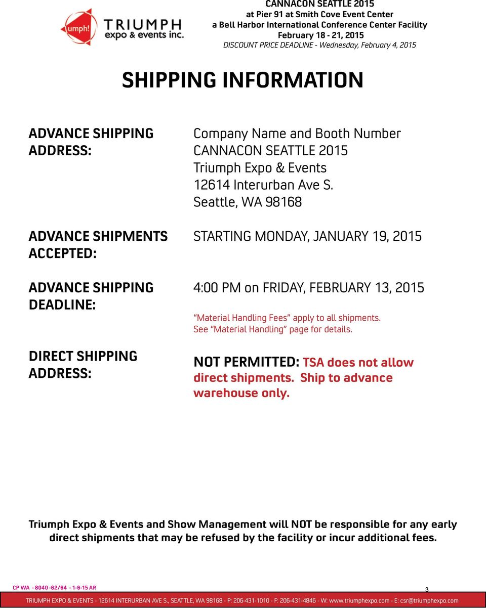 Seattle, WA 98168 STARTING MONDAY, JANUARY 19, 2015 4:00 PM on FRIDAY, FEBRUARY 13, 2015 Material Handling Fees apply to all shipments.