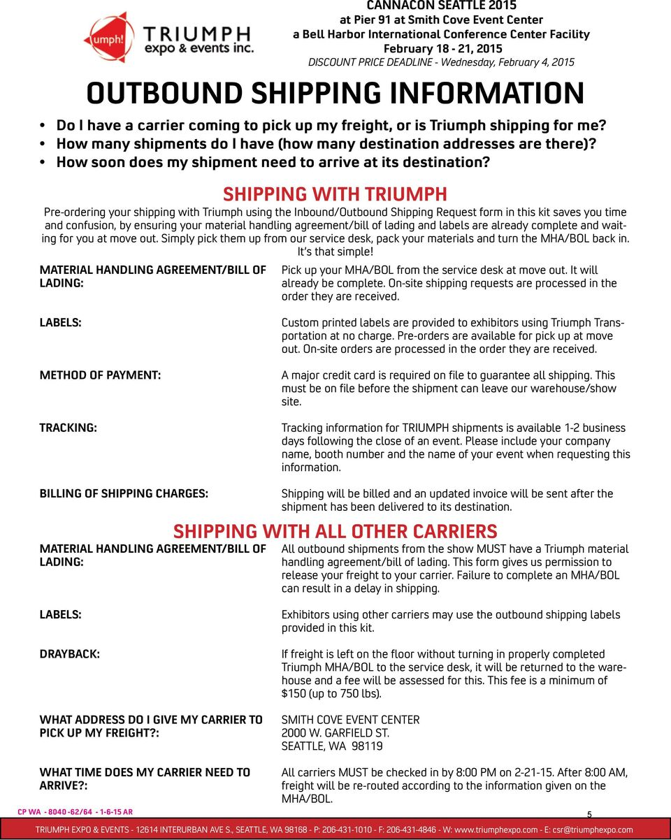 SHIPPING WITH TRIUMPH Pre-ordering your shipping with Triumph using the Inbound/Outbound Shipping Request form in this kit saves you time and confusion, by ensuring your material handling