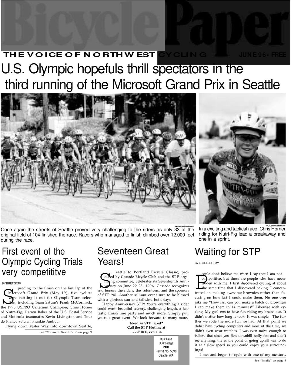 Olympic hopefuls thrill spectators in the third running of the Microsoft Grand Prix in Seattle PHOTOBYMARIANNEMCCOY Once again the streets of Seattle proved very challenging to the riders as only 33