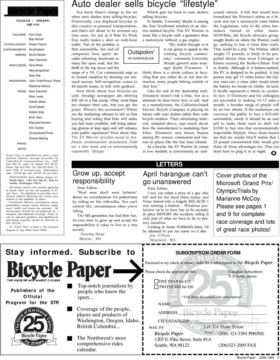 Press Grosse Mailing PRINTING MAILING Bicycle Paper is published ten times a year, monthly February through November by Clark-McCall Communications, Inc., 1205 East Pike St.