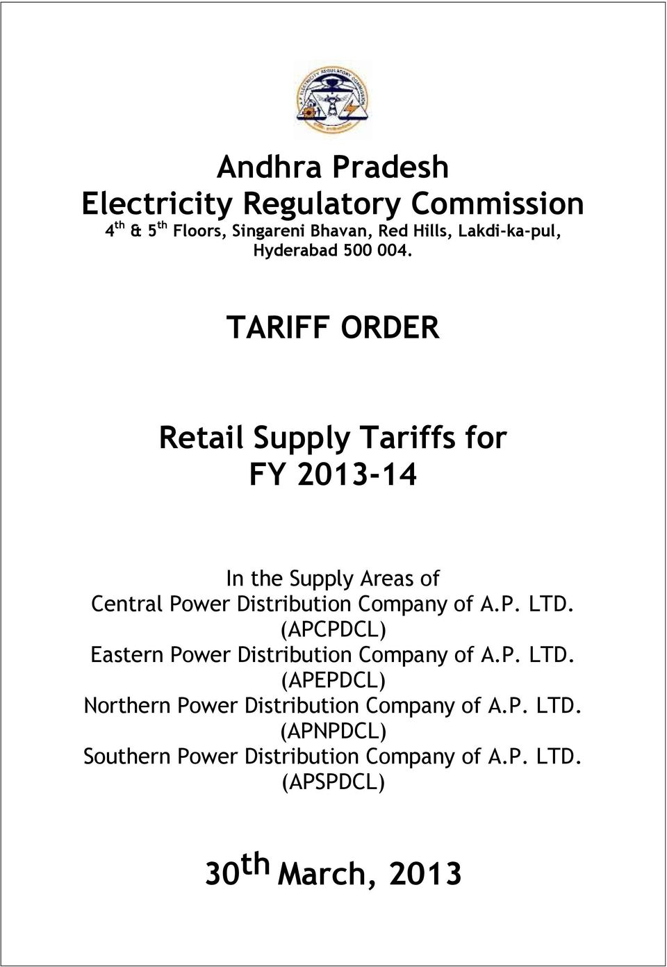 TARIFF ORDER Retail Supply Tariffs for FY 2013-14 In the Supply Areas of Central Power Distribution Company of A.