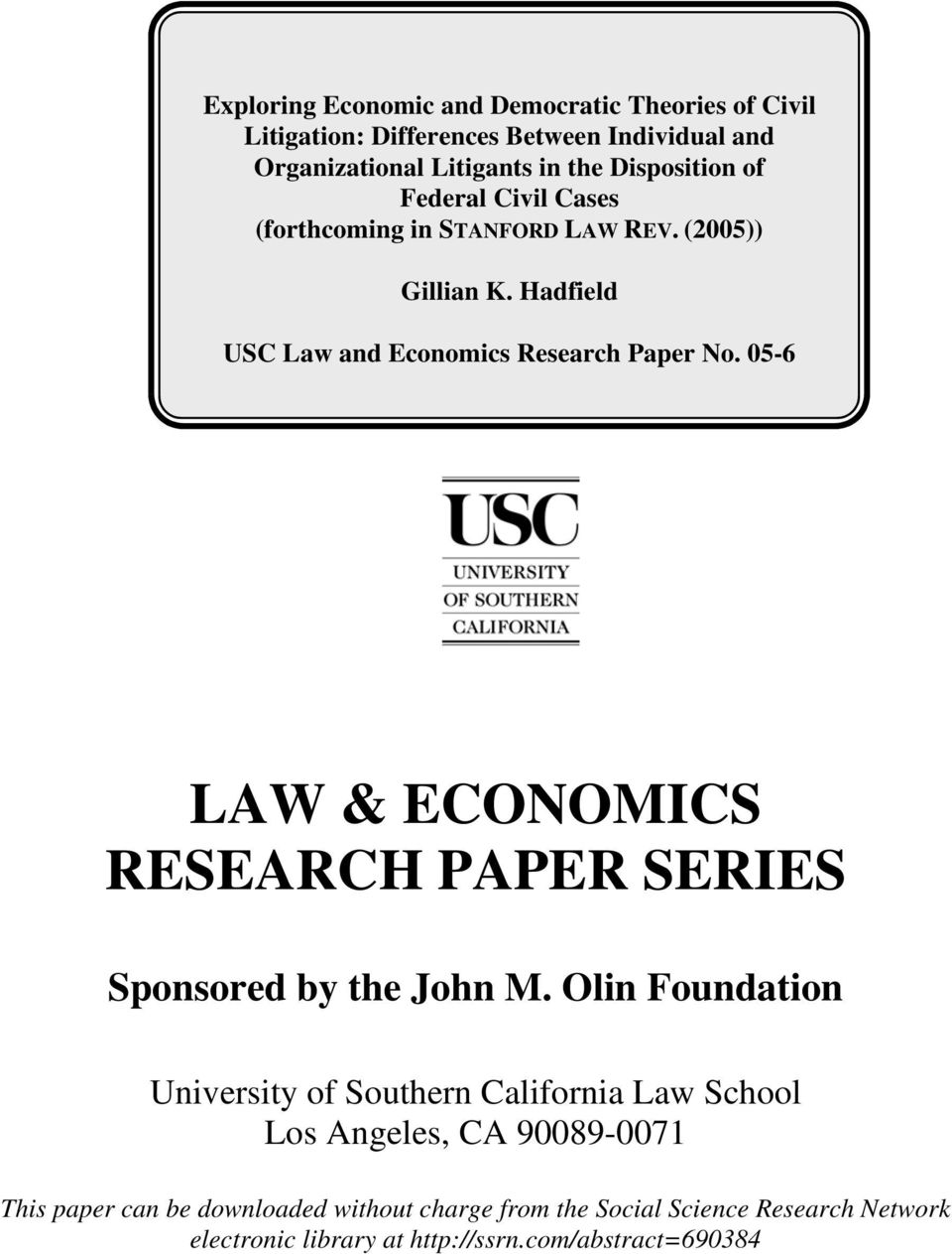 05-6 LAW & ECONOMICS RESEARCH PAPER SERIES Sponsored by the John M.
