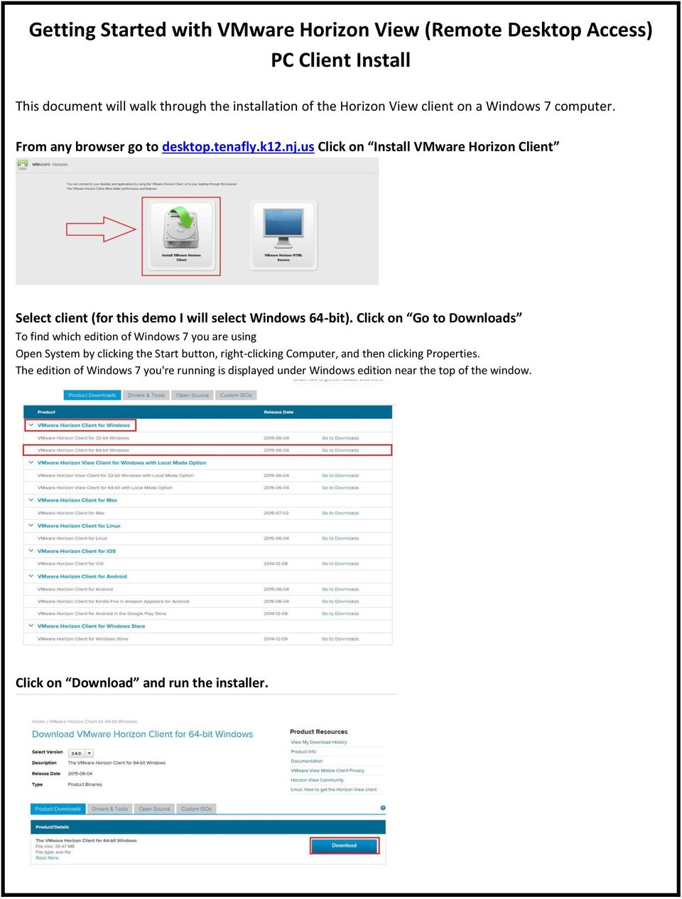 us Click on Install VMware Horizon Client Select client (for this demo I will select Windows 64-bit).
