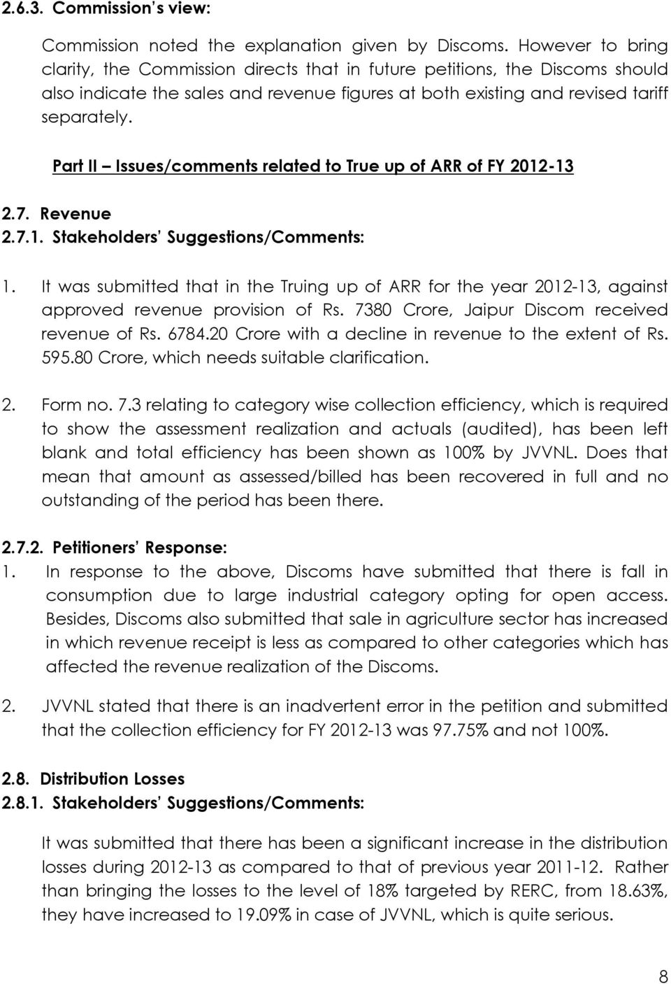 Part II Issues/comments related to True up of ARR of FY 2012-13 2.7. Revenue 2.7.1. Stakeholders Suggestions/Comments: 1.