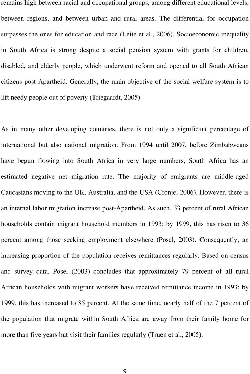 Socioeconomic inequality in South Africa is strong despite a social pension system with grants for children, disabled, and elderly people, which underwent reform and opened to all South African