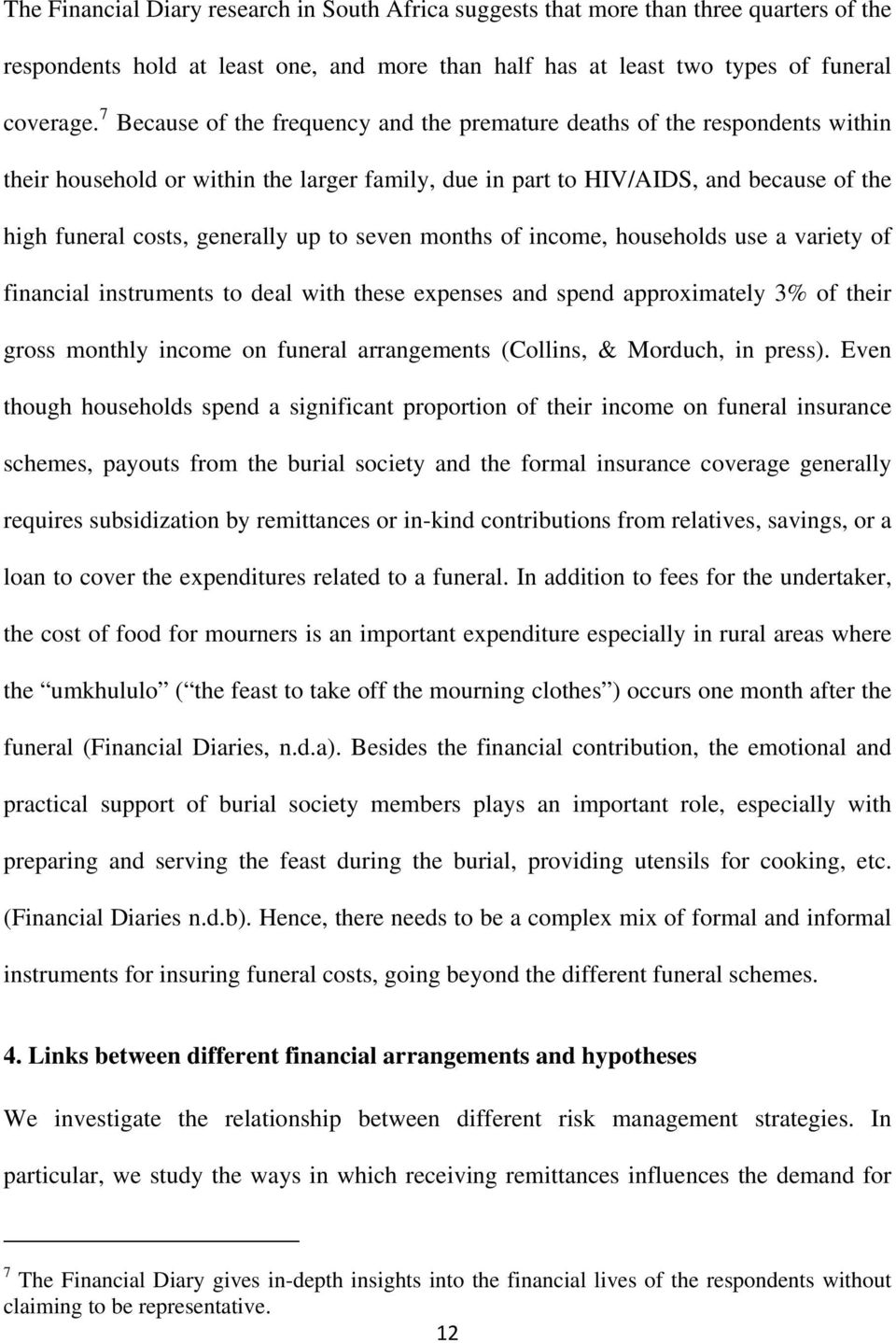 to seven months of income, households use a variety of financial instruments to deal with these expenses and spend approximately 3% of their gross monthly income on funeral arrangements (Collins, &