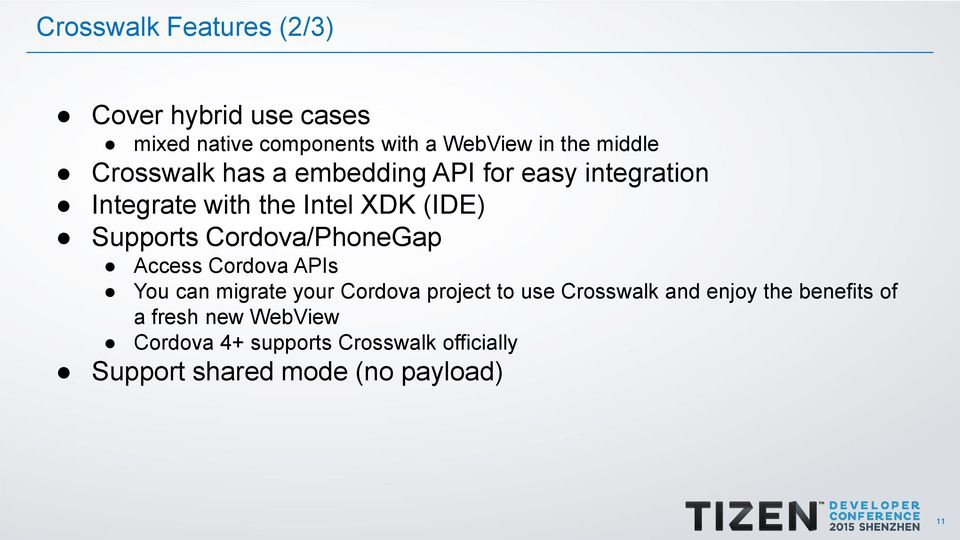 Cordova/PhoneGap Access Cordova APIs You can migrate your Cordova project to use Crosswalk and enjoy