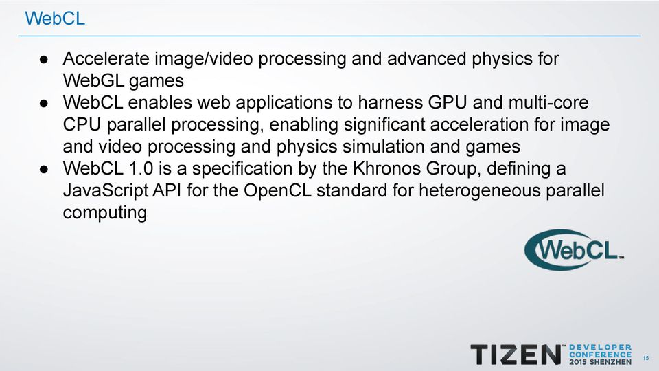 acceleration for image and video processing and physics simulation and games WebCL 1.