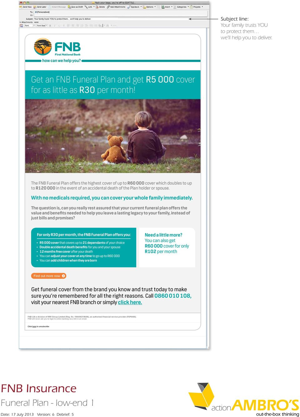 The FNB Funeral Plan offers the highest cover of up to R60 000 cover which doubles to up to R120 000 in the event of an accidental death of the Plan holder or spouse.