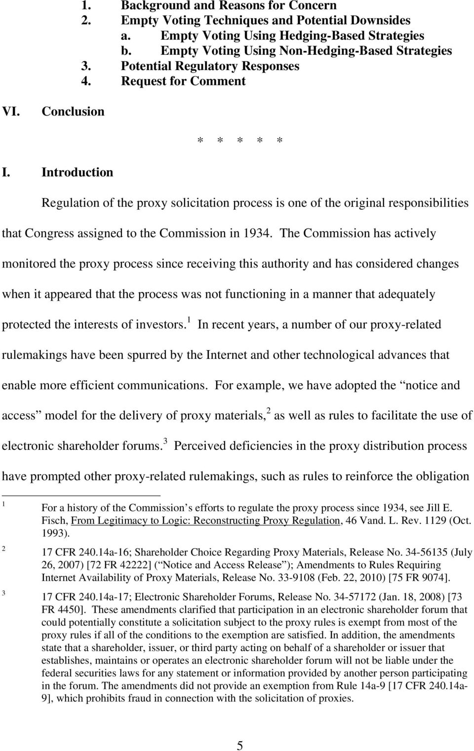 Introduction Regulation of the proxy solicitation process is one of the original responsibilities that Congress assigned to the Commission in 1934.