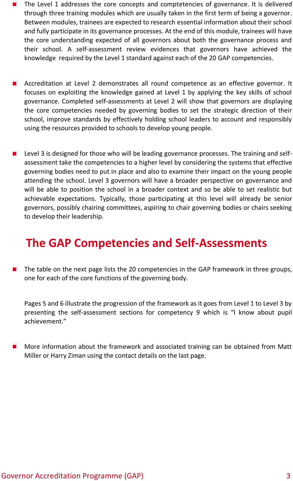 At the end of this module, trainees will have the core understanding expected of all governors about both the governance process and their school.