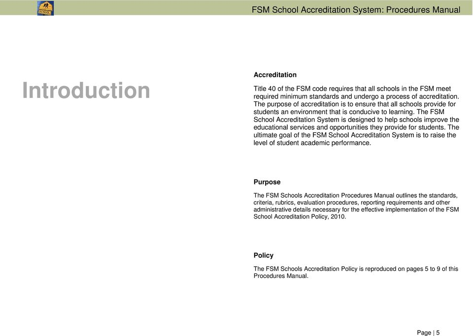 The FSM School Accreditation System is designed to help schools improve the educational services and opportunities they provide for students.