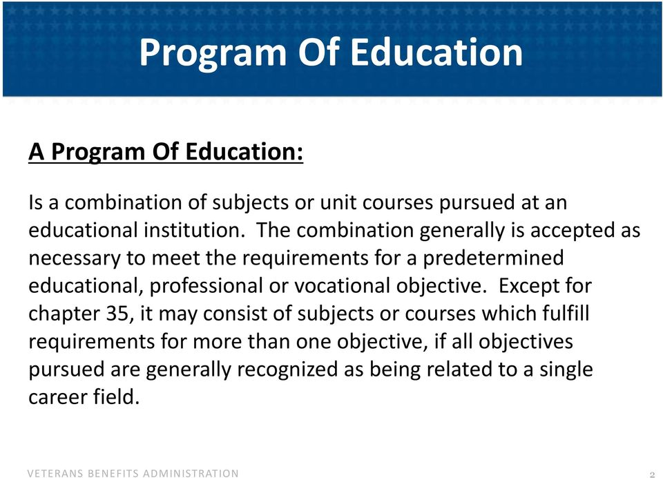 The combination generally is accepted as necessary to meet the requirements for a predetermined educational, professional
