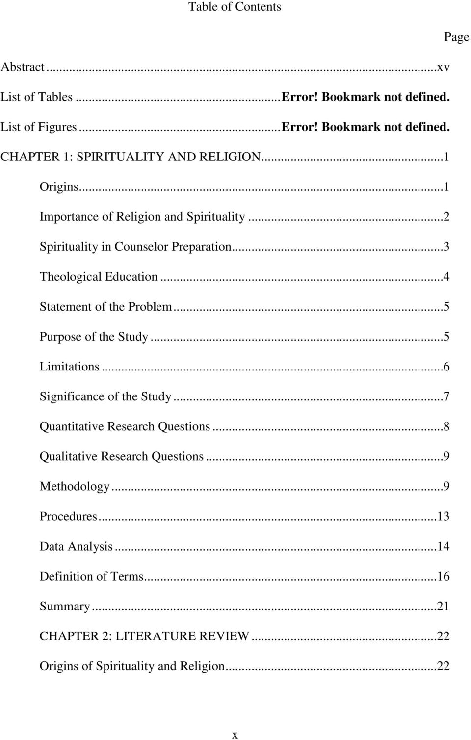 ..5 Purpose of the Study...5 Limitations...6 Significance of the Study...7 Quantitative Research Questions...8 Qualitative Research Questions...9 Methodology.