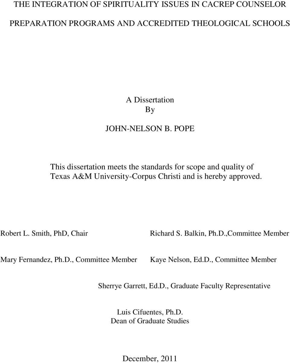 POPE This dissertation meets the standards for scope and quality of Texas A&M University-Corpus Christi and is hereby approved.