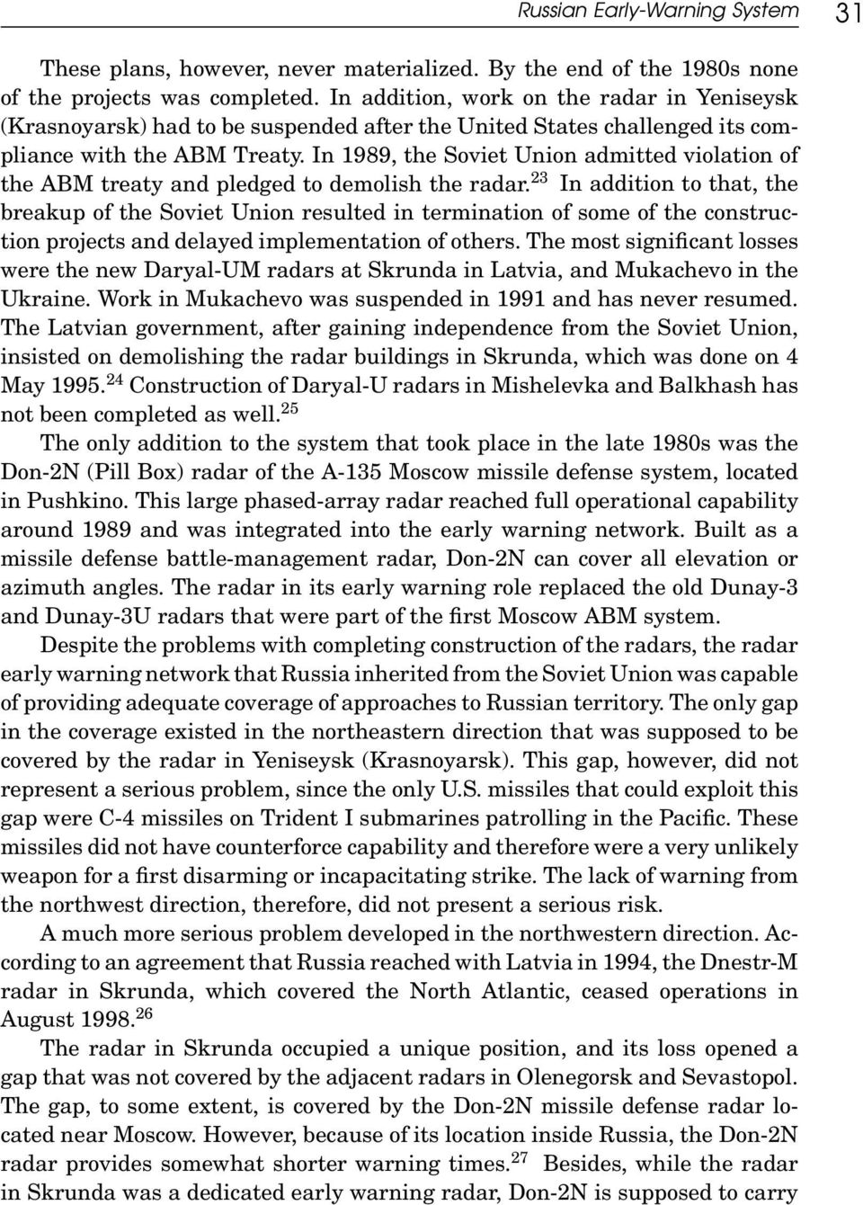 In 1989, the Soviet Union admitted violation of the ABM treaty and pledged to demolish the radar.