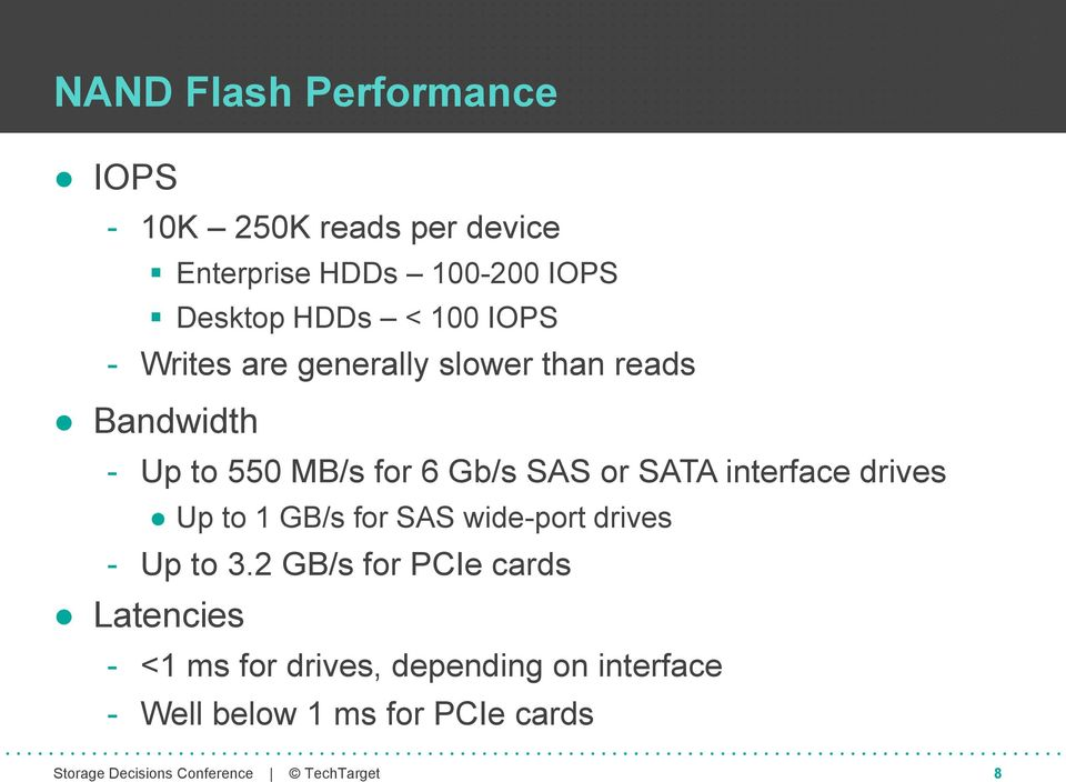 Gb/s SAS or SATA interface drives Up to 1 GB/s for SAS wide-port drives - Up to 3.