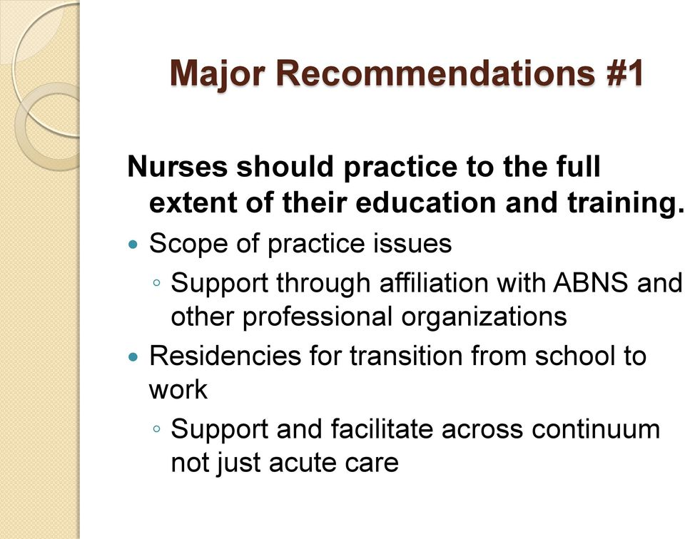Scope of practice issues Support through affiliation with ABNS and other