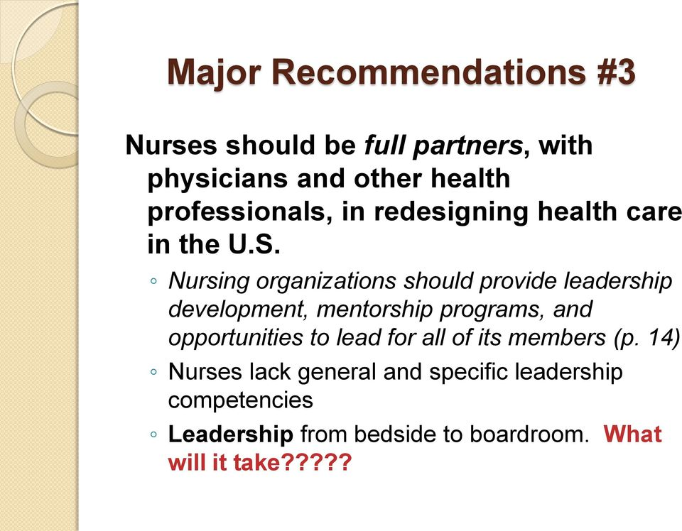 Nursing organizations should provide leadership development, mentorship programs, and opportunities
